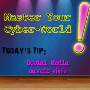 cyber world tip_social media savoir vivre