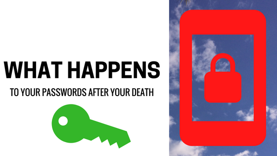 What Happens To Your Passwords After Your Death?